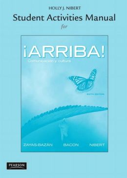 Student Activities Manual for Arriba!: Comunicacion y cultura