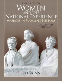 Women and the National Experience: Primary Sources in American History, Combined Volume