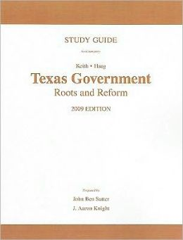 Study Guide for Texas Politics and Govenment for Texas Politics and Government: Roots and Reform