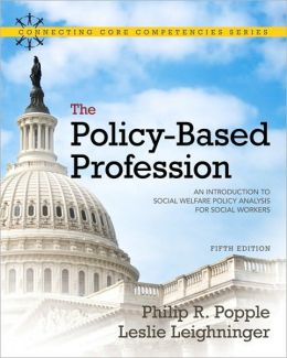 The Policy-Based Profession: An Introduction to Social Welfare Policy Analysis for Social Workers