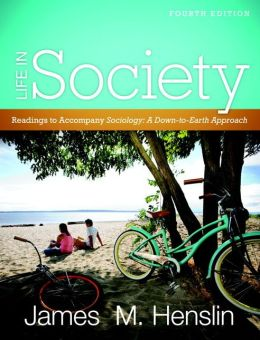 Life In Society: Readings for Sociology: A Down-to-Earth Approach