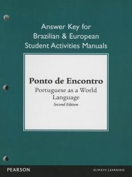 Brazilian and European Student Activities Manual Answer Key for Ponto de Encontro: Portuguese as a World Language