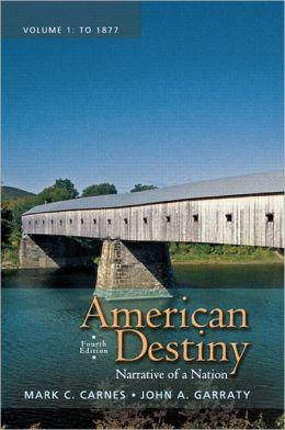 American Destiny: Narrative of a Nation, Volume 1