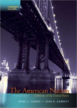 The American Nation: A History of the United States, Combined Volume