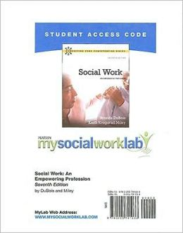 MySocialWorkLab Student Access Code Card for Social Work: An Empowering Profession (Standalone)
