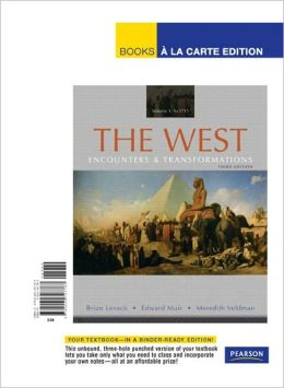 The West, Volume 1: Encounters & Transformations: To 1715