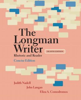 Longman Writer, The, Concise Edition: Rhetoric and Reader