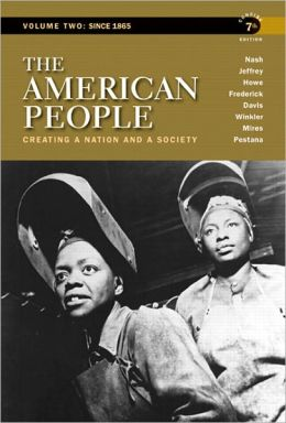 The American People: Creating a Nation and a Society, Concise Edition, Volume 2