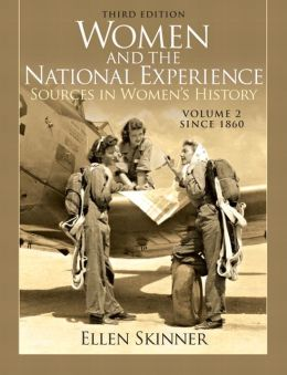 Women and the National Experience: Primary Sources in American History, Volume 2