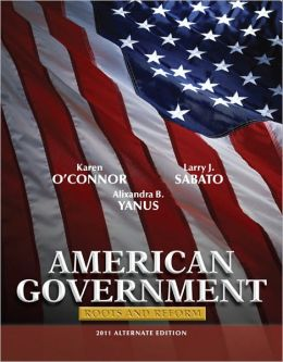 American Government: Roots and Reform, 2011 Alternate Edition