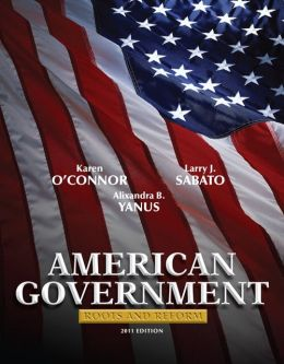 American Government: Roots and Reform, 2011 Edition (Hardcover)