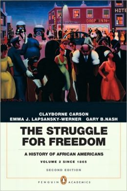 The Struggle for Freedom: A History of African Americans, Concise Edition, Volume 2 (Penguin Academic Series)