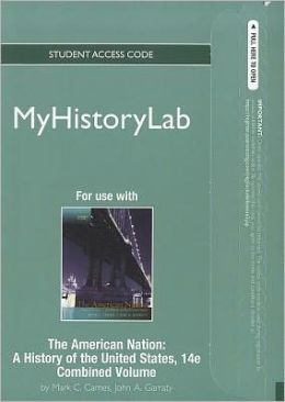 NEW MyHistoryLab without Pearson eText -- Standalone Access Card -- for The American Nation