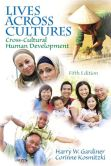 Book Cover Image. Title: Lives Across Cultures:  Cross-Cultural Human Development, Author: Harry W. Gardiner