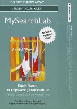 MySearchLab with Pearson eText -- Standalone Access Card -- for Social Work: An Empowering Profession
