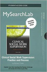 MySearchLab with Pearson eText -- Standalone Access Card -- for Clinical Social Work Supervision: Practice and Process