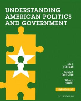 Understanding American Politics and Government, 2012 Election Edition, Books a la Carte Edition