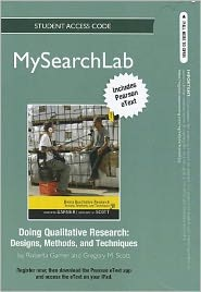 MySearchLab with Pearson eText -- Standalone Access Card -- Doing Qualitative Research: Designs, Methods, and Techniques