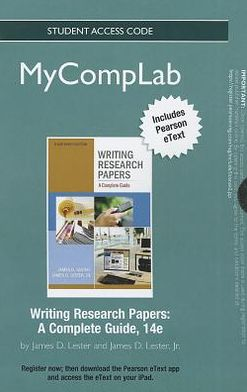 NEW MyCompLab with Pearson eText -- Standalone Access Card -- for Writing Research Papers: A Complete Guide