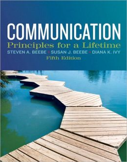 Communication: Principles for a Lifetime Plus NEW MyCommunicationLab with eText