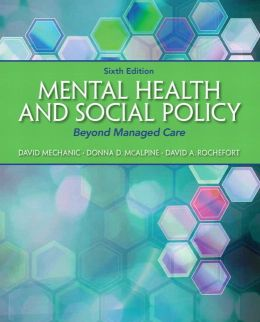 Mental Health and Social Policy: Beyond Managed Care