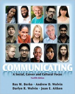 Communicating: A Social, Career, and Cultural Focus Plus NEW MyCommunicationLab with eText