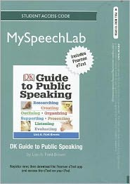MySpeechLab NEW with Pearson eText -- Standalone Acces Card -- for DK Guide to Public Speaking