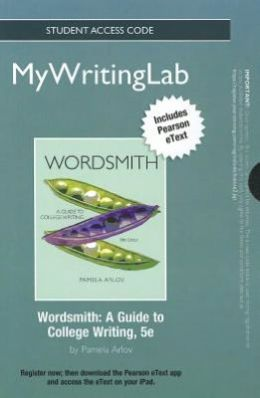 NEW MyWritingLab with Pearson eText -- Standalone Access Card -- for Wordsmith: A Guide to College Writing