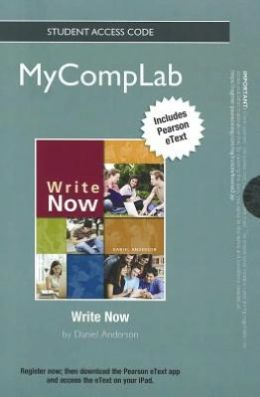 NEW MyCompLab with Pearson eText -- Standalone Access Card -- for Write Now