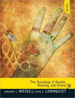 The Sociology of Health, Healing, and Illness, 7E