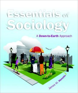 Essentials of Sociology: A Down-to-Earth Approach Plus NEW MySocLab with eText