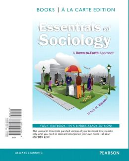 Essentials of Sociology: A Down-to-Earth Approach, Books a la carte edition