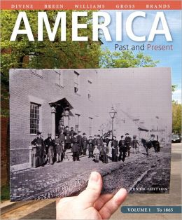 America: Past and Present, Volume 1 Plus NEW MyHistoryLab with eText