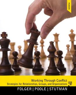 Working through Conflict: Strategies for Relationships, Groups, and Orgainzations, 7/e