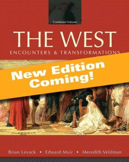 The West: Encounters & Transformations, Volume 1: To 1715, Books a la Carte Plus NEW MyHistoryLab with eText -- Access Card Package
