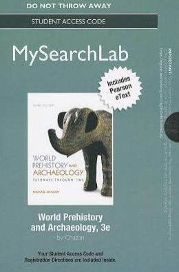 MySearchLab with Pearson eText -- Standalone Access Card -- for World Prehistory and Archaeology