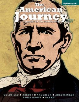The American Journey: a History of the United States, Volume 1 (To 1865)