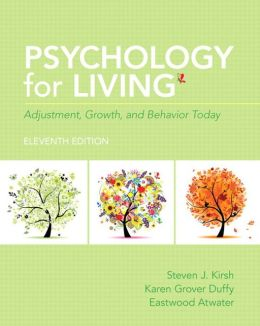 Psychology for Living: Adjustment, Growth and Behavior Today with NEW MySearchLab with Pearson eText