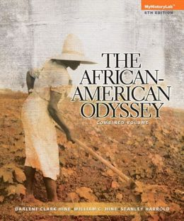African American Odyssey, The Combined Volume Plus NEW MyHistoryLab with eText -- Access Card Package