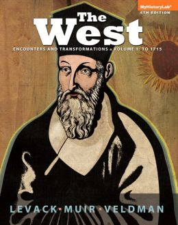 The West: Encounters and Transformations Volume 1 Plus NEW MyHistoryLab with Pearson eText --Access Card Package