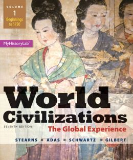 World Civilizations: The Global Experience, Volume 1