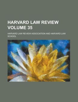 Harvard Law Review Volume 35