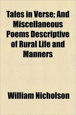 Tales in Verse; And Miscellaneous Poems Descriptive of Rural Life and Manners