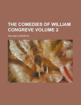 The Comedies Of William Congreve (Volume 2)