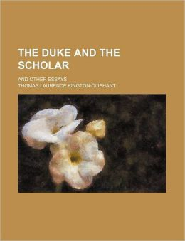 The Duke and the Scholar; And Other Essays