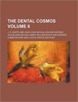 The Dental Cosmos Volume 6