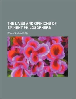 The Lives And Opinions Of Eminent Philosophers (1853)