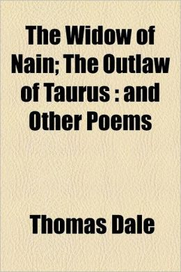 The Widow of Nain; The Outlaw of Taurus and Other Poems