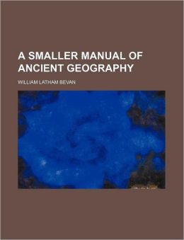 A Smaller Manual of Ancient Geography