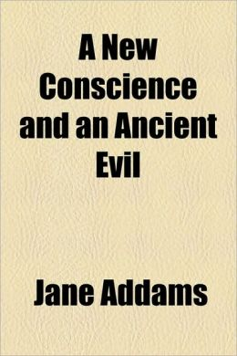 A New Conscience And An Ancient Evil (1912)